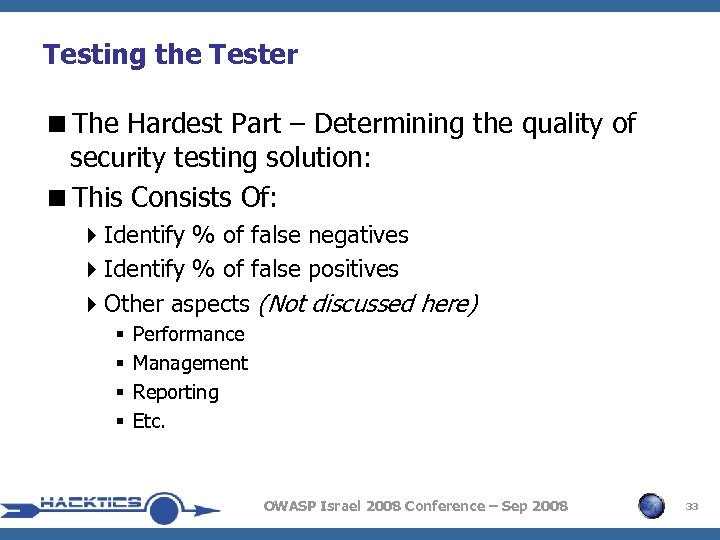 Testing the Tester <The Hardest Part – Determining the quality of security testing solution: