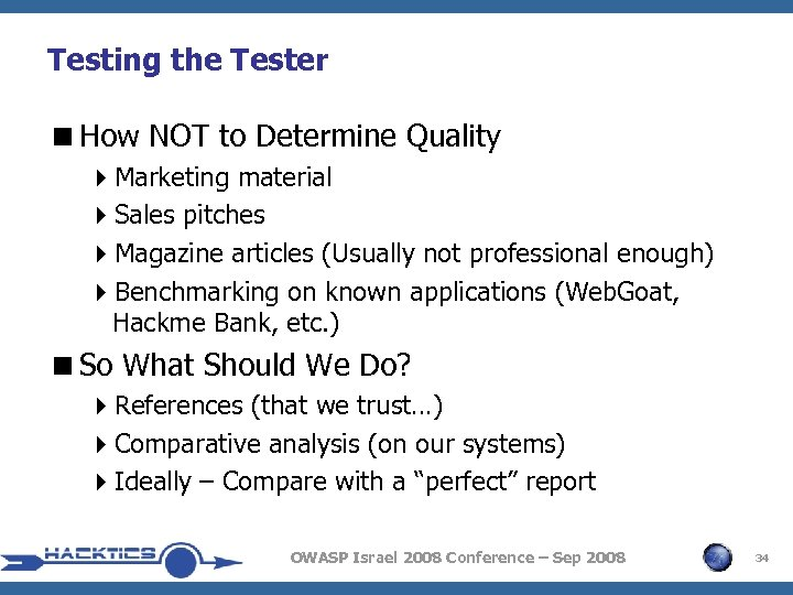 Testing the Tester <How NOT to Determine Quality 4 Marketing material 4 Sales pitches