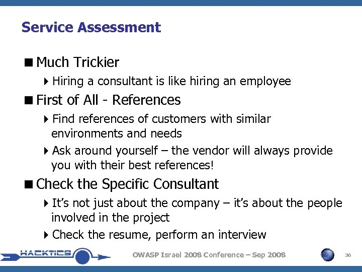 Service Assessment <Much Trickier 4 Hiring a consultant is like hiring an employee <First