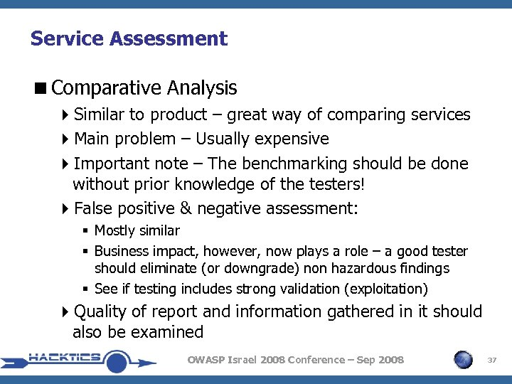 Service Assessment <Comparative Analysis 4 Similar to product – great way of comparing services
