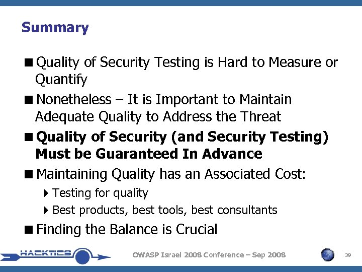 Summary <Quality of Security Testing is Hard to Measure or Quantify <Nonetheless – It
