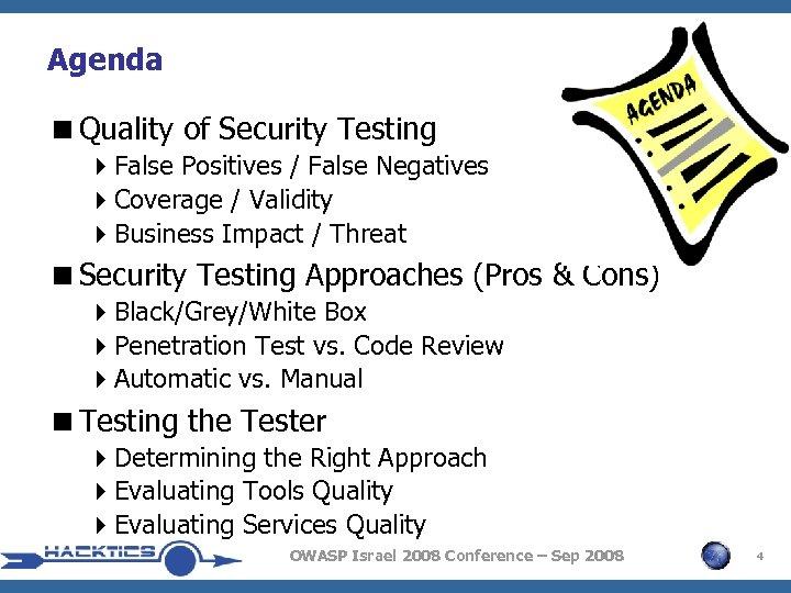 Agenda <Quality of Security Testing 4 False Positives / False Negatives 4 Coverage /