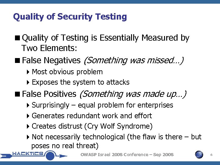 Quality of Security Testing <Quality of Testing is Essentially Measured by Two Elements: <False