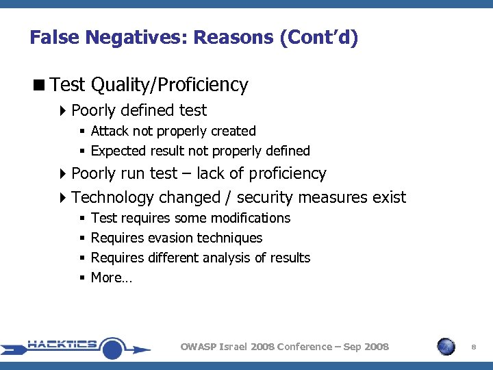 False Negatives: Reasons (Cont'd) <Test Quality/Proficiency 4 Poorly defined test § Attack not properly