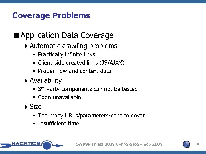 Coverage Problems <Application Data Coverage 4 Automatic crawling problems § Practically infinite links §