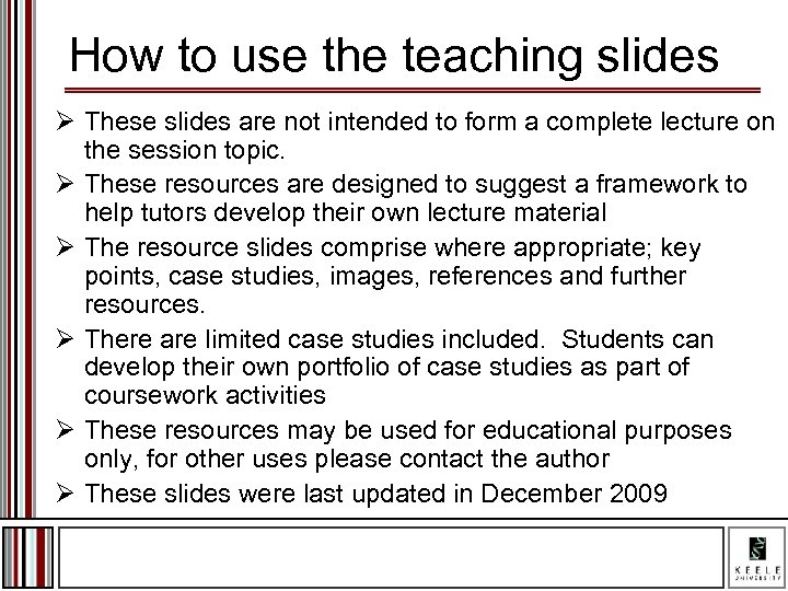How to use the teaching slides Ø These slides are not intended to form
