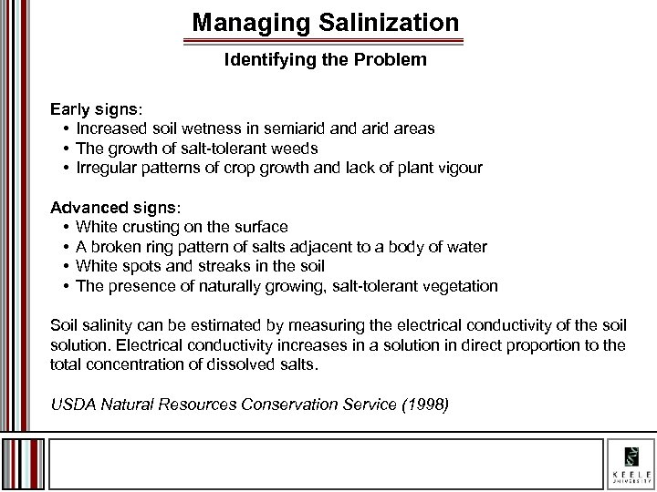 Managing Salinization Identifying the Problem Early signs: • Increased soil wetness in semiarid and