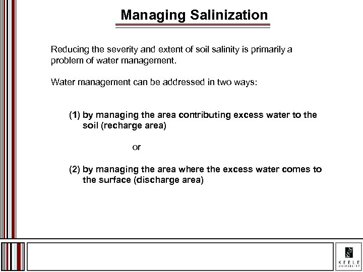 Managing Salinization Reducing the severity and extent of soil salinity is primarily a problem