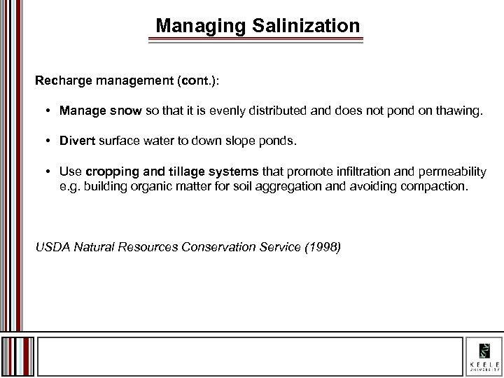 Managing Salinization Recharge management (cont. ): • Manage snow so that it is evenly