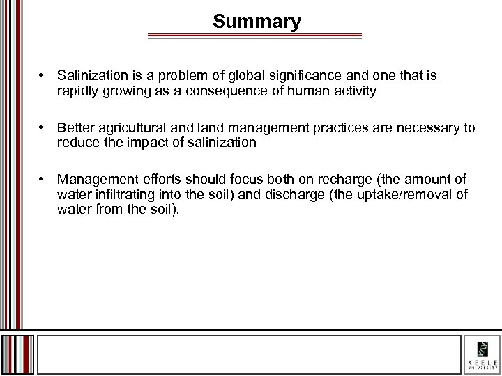 Summary • Salinization is a problem of global significance and one that is rapidly