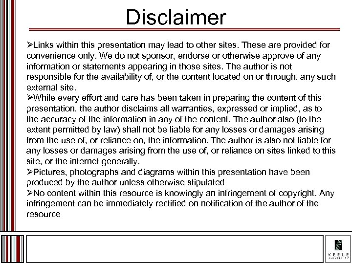 Disclaimer ØLinks within this presentation may lead to other sites. These are provided for