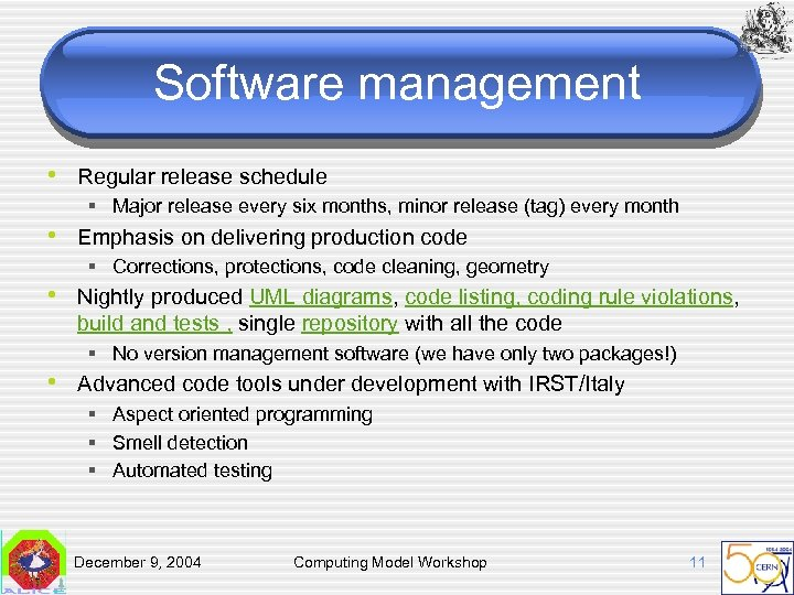 Software management • Regular release schedule § Major release every six months, minor release
