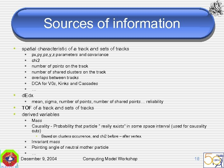 Sources of information • • spatial characteristic of a track and sets of tracks