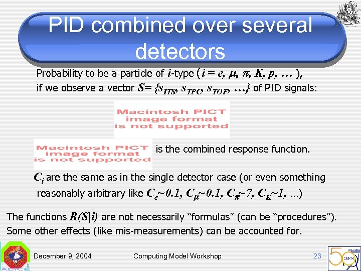 PID combined over several detectors Probability to be a particle of i-type (i =