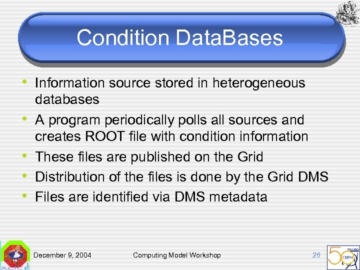 Condition Data. Bases • Information source stored in heterogeneous • • databases A program