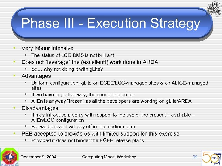 Phase III - Execution Strategy • Very labour intensive § The status of LCG