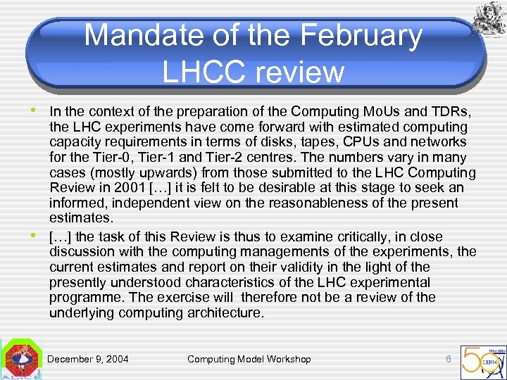 Mandate of the February LHCC review • In the context of the preparation of
