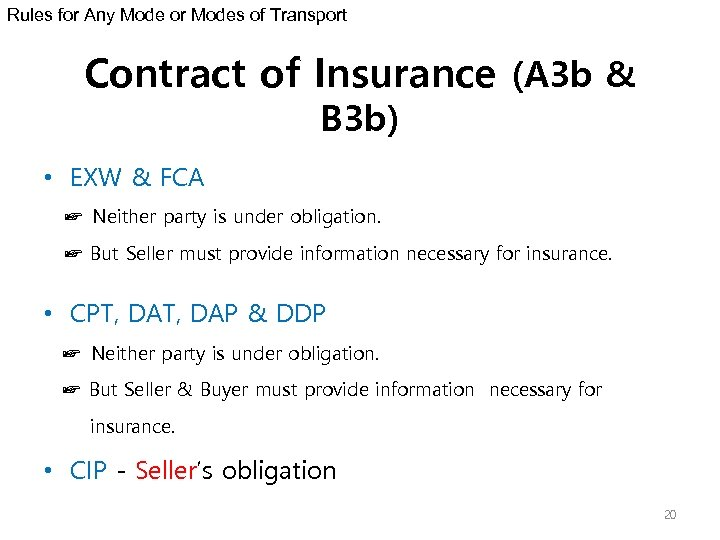 Rules for Any Mode or Modes of Transport Contract of Insurance (A 3 b