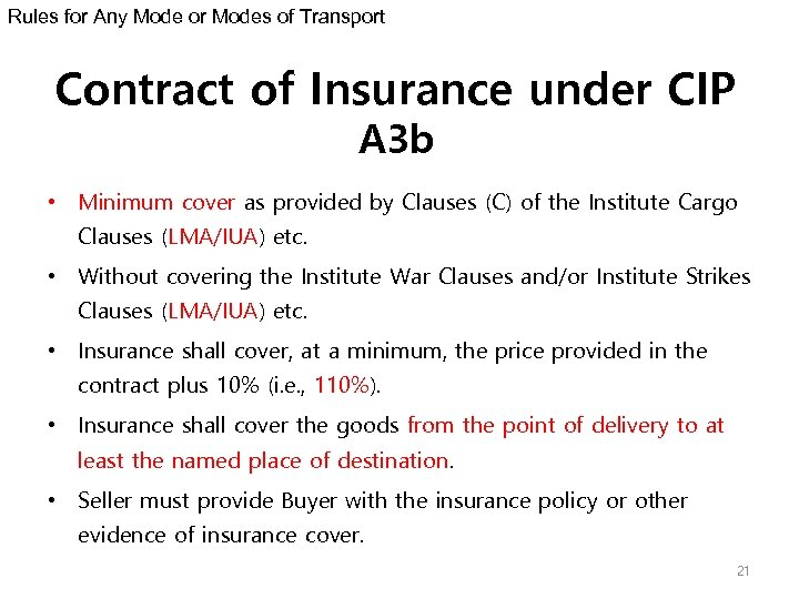 Rules for Any Mode or Modes of Transport Contract of Insurance under CIP A