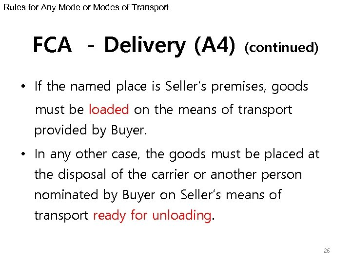 Rules for Any Mode or Modes of Transport FCA - Delivery (A 4) (continued)