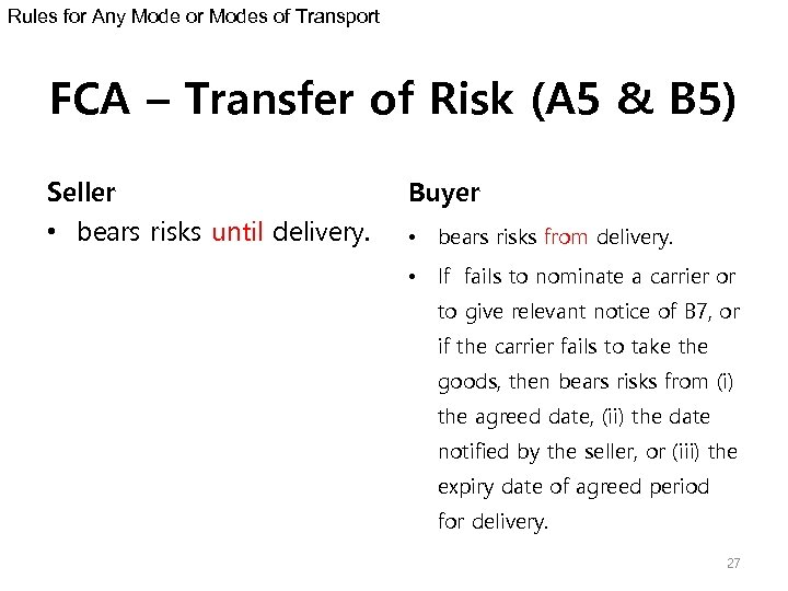Rules for Any Mode or Modes of Transport FCA – Transfer of Risk (A