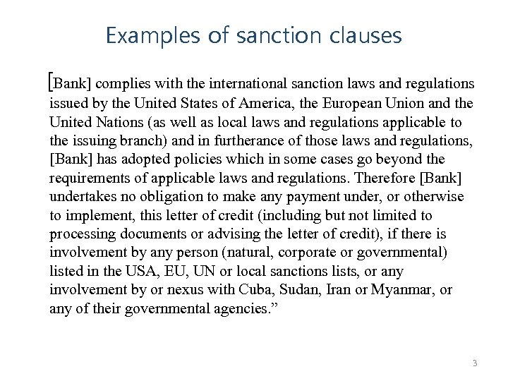 Examples of sanction clauses [Bank] complies with the international sanction laws and regulations issued