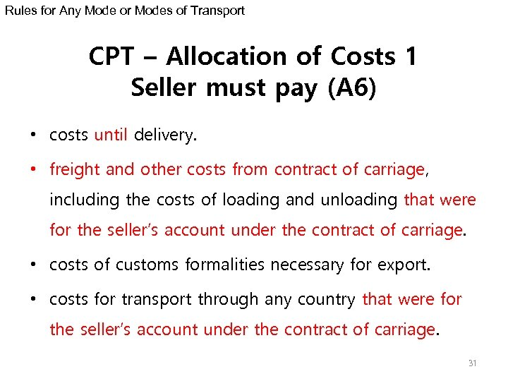 Rules for Any Mode or Modes of Transport CPT – Allocation of Costs 1