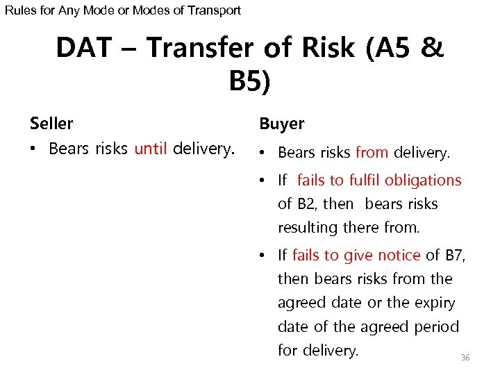 Rules for Any Mode or Modes of Transport DAT – Transfer of Risk (A