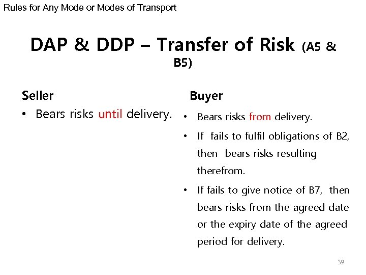 Rules for Any Mode or Modes of Transport DAP & DDP – Transfer of