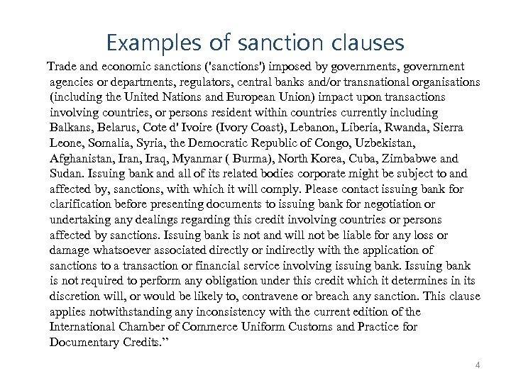 Examples of sanction clauses Trade and economic sanctions ('sanctions') imposed by governments, government agencies
