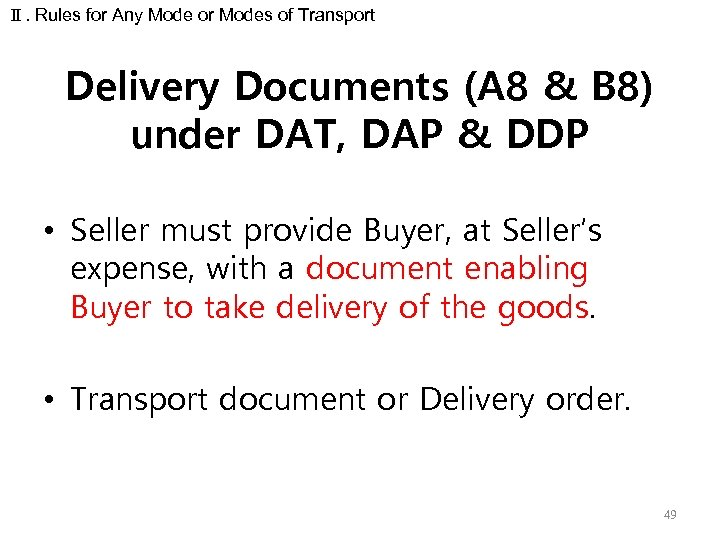 Ⅱ. Rules for Any Mode or Modes of Transport Delivery Documents (A 8 &