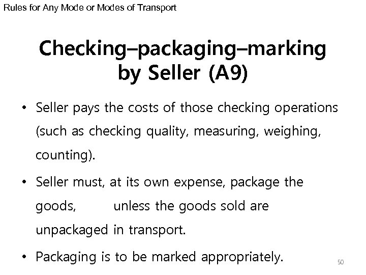 Rules for Any Mode or Modes of Transport Checking–packaging–marking by Seller (A 9) •