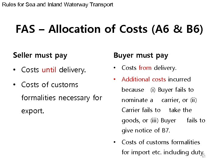 Rules for Sea and Inland Waterway Transport FAS – Allocation of Costs (A 6