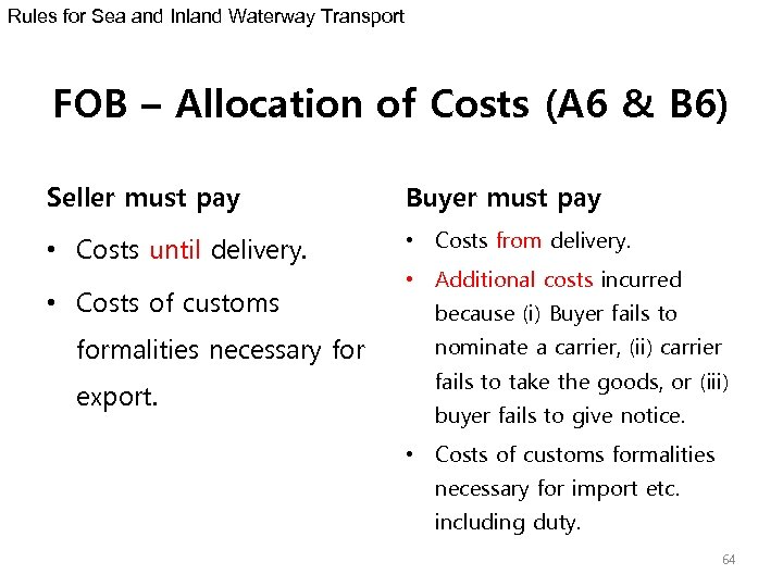 Rules for Sea and Inland Waterway Transport FOB – Allocation of Costs (A 6