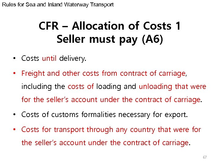 Rules for Sea and Inland Waterway Transport CFR – Allocation of Costs 1 Seller