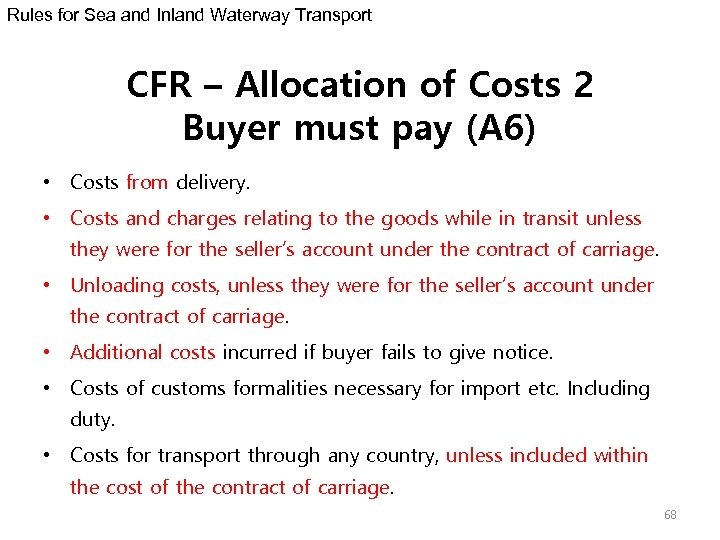 Rules for Sea and Inland Waterway Transport CFR – Allocation of Costs 2 Buyer