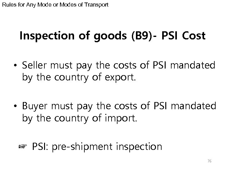Rules for Any Mode or Modes of Transport Inspection of goods (B 9)- PSI