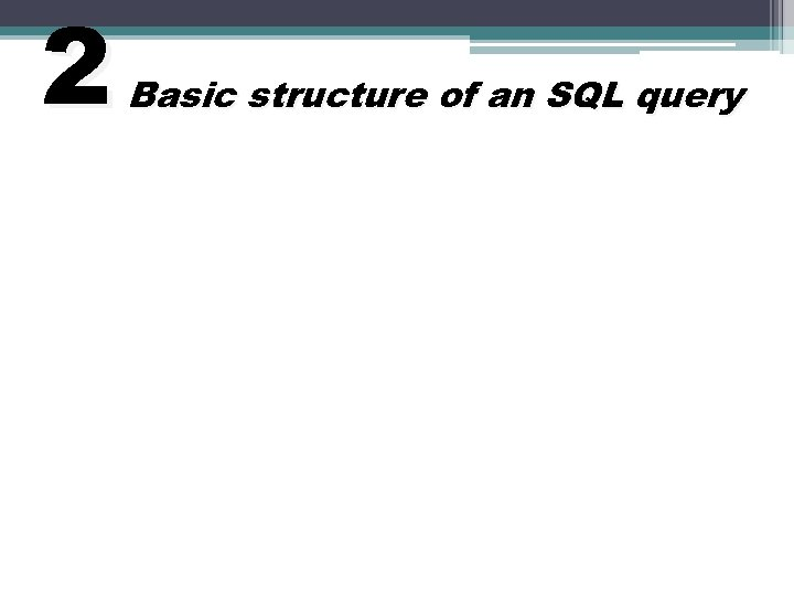 2 Basic structure of an SQL query