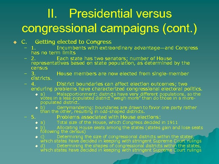 II. Presidential versus congressional campaigns (cont. ) u C. Getting elected to Congress –
