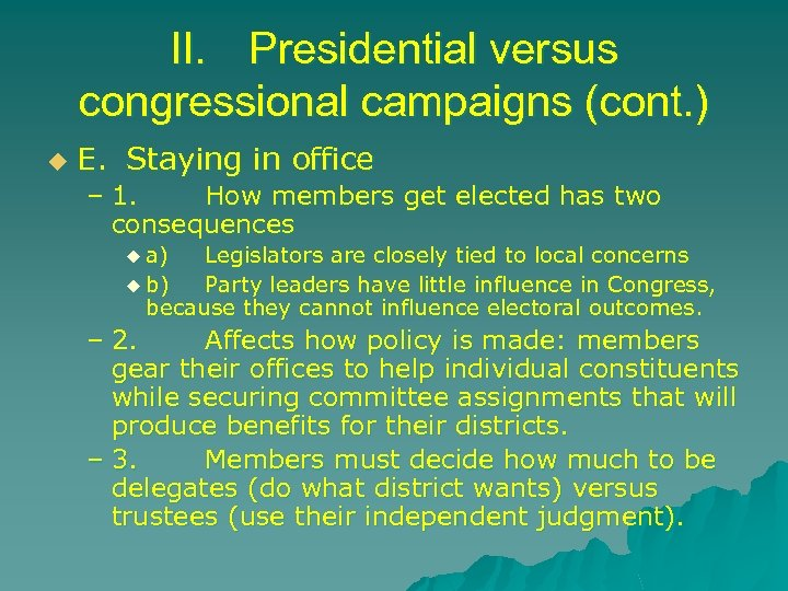 II. Presidential versus congressional campaigns (cont. ) u E. Staying in office – 1.
