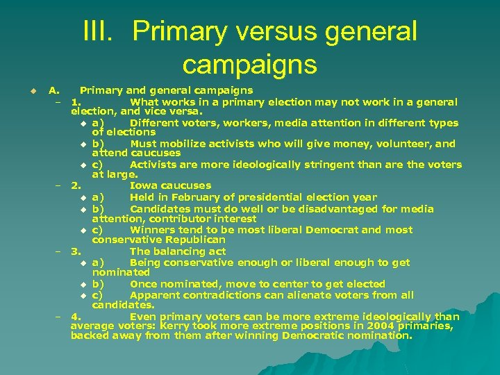 III. Primary versus general campaigns u A. Primary and general campaigns – 1. What