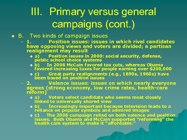III. Primary versus general campaigns (cont. ) u B. Two kinds of campaign issues