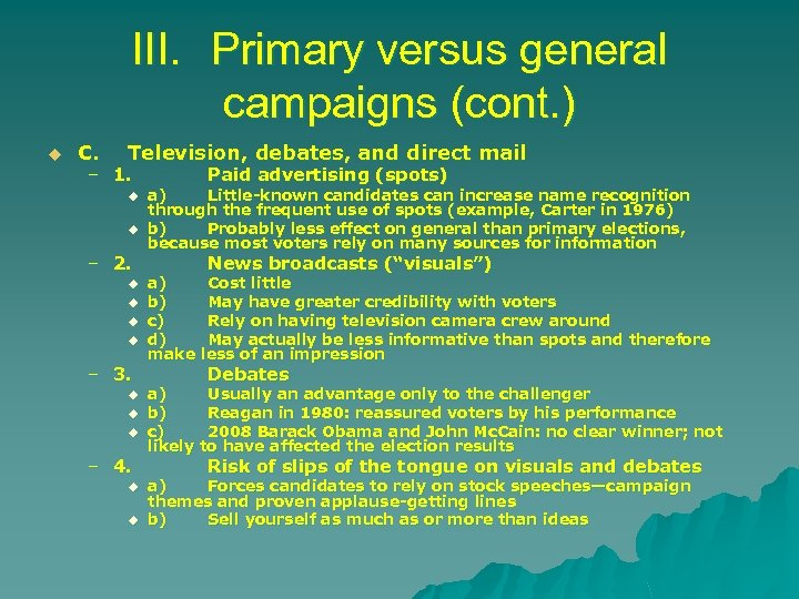 III. Primary versus general campaigns (cont. ) u C. Television, debates, and direct mail