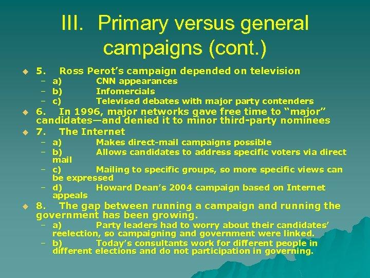 III. Primary versus general campaigns (cont. ) u u 5. – – – Ross