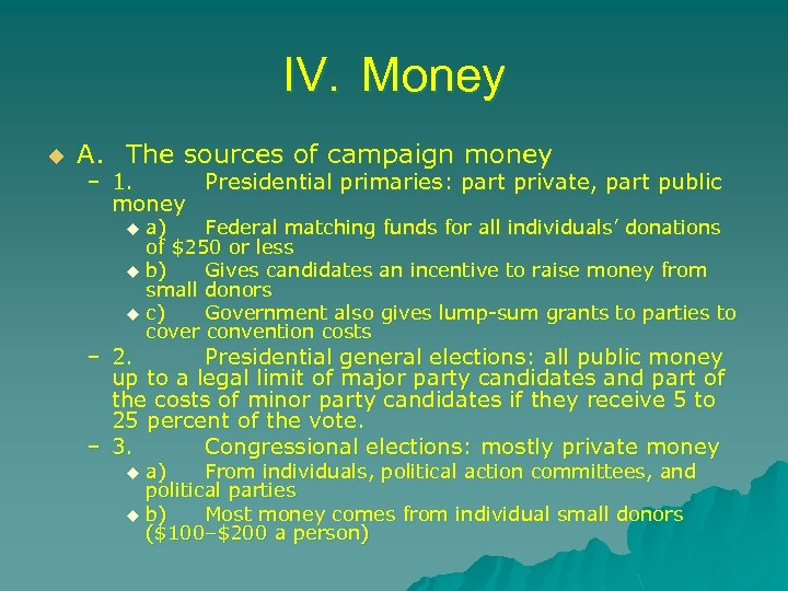 IV. Money u A. The sources of campaign money – 1. Presidential primaries: part