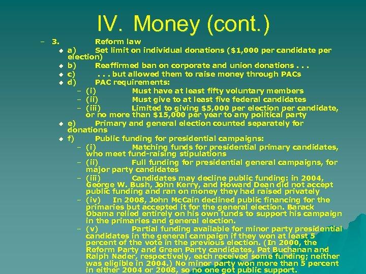 – 3. u u u IV. Money (cont. ) Reform law a) Set limit