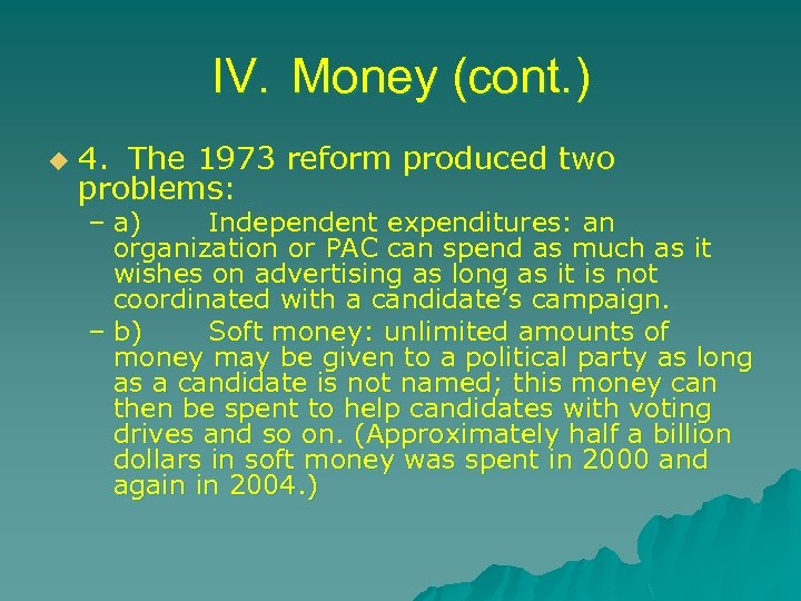 IV. Money (cont. ) u 4. The 1973 reform produced two problems: – a)