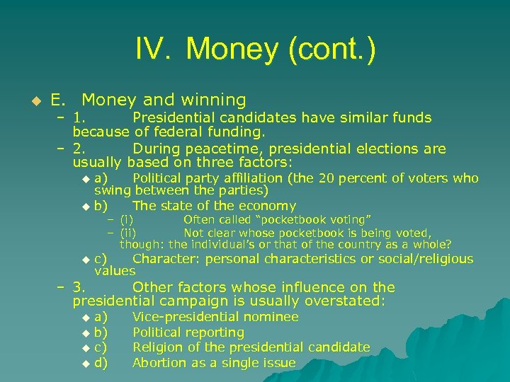 IV. Money (cont. ) u E. Money and winning – 1. Presidential candidates have
