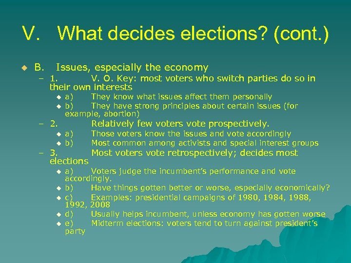 V. What decides elections? (cont. ) u B. Issues, especially the economy – 1.