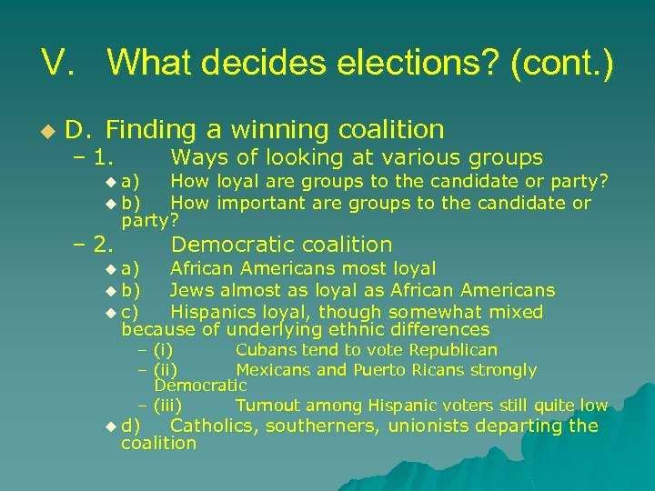 V. What decides elections? (cont. ) u D. Finding a winning coalition – 1.